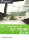 AUTOCAD 2008 : LAS 3 DIMENSIONES