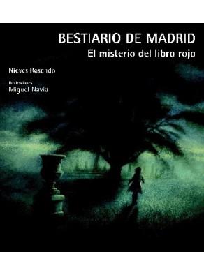BESTIARIO DE MADRID : EL MISTERIO DEL LIBRO ROJO