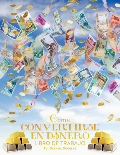 COMO CONVERTIRSE EN DINERO LIBRO DE TRABAJO - HOW TO BECOME MONEY WORKBOOK SPANI.