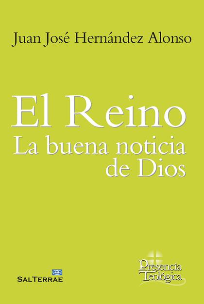 EL REINO: LA BUENA NOTICIA DE DIOS.