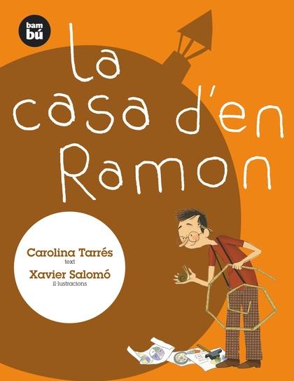 LA CASA D´EN RAMON