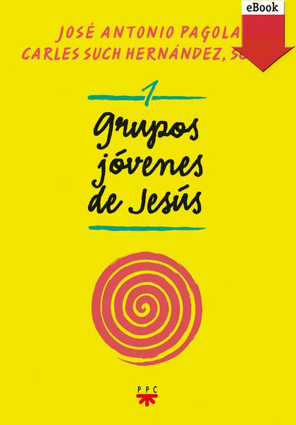 GRUPOS JÓVENES DE JESÚS 1 (EBOOK-EPUB).