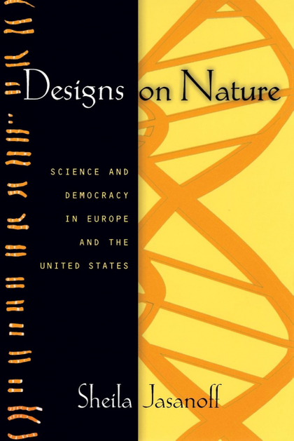 DESIGNS ON NATURE. SCIENCE AND DEMOCRACY IN EUROPE AND THE UNITED STATES