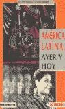 AMERICA LATINA AYER Y HOY