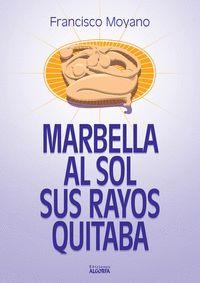 MARBELLA, AL SOL SUS RAYOS QUITABA