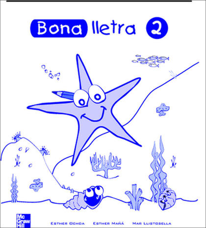 BONA LLETRA 2, EDUCACIÓ PRIMÀRIA, CICLE INICIAL. QUADERN D´ACTIVITATS