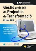 GESTIÓ AMB ÈXIT DE PROJECTES DE TRANSFORMACIÓ : EL CASA ICS
