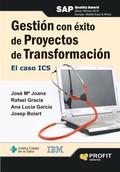 GESTIÓN CON ÉXITO DE PROYECTOS DE TRANSFORMACIÓN : EL CASO ICS