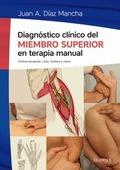 DIAGNÓSTICO CLÍNICO DEL MIEMBRO SUPERIOR EN TERAPIA MANUAL.