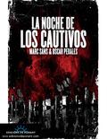 LA NOCHE DE LOS CAUTIVOS