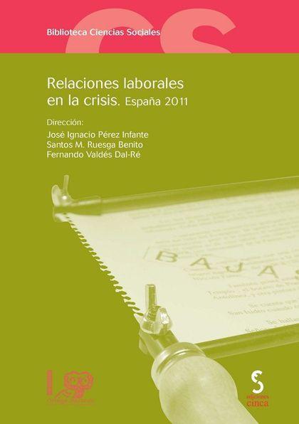 RELACIONES LABORALES EN LA CRISIS : ESPAÑA, 2011