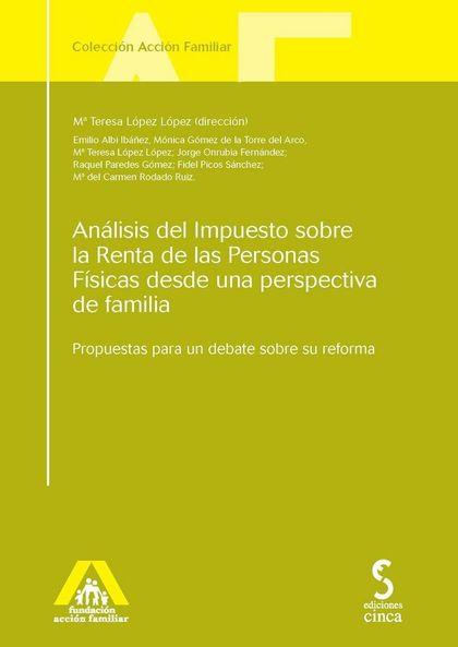 ANÁLISIS DEL IMPUESTO SOBRE LA RENTA DE LAS PERSONAS FÍSICAS DESDE UNA PERSPECTIVA DE FAMILIA :
