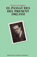 EL PASSAT DES DEL PRESENT, 1902-1935