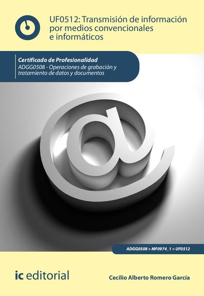 Transmisión de información por medios convencionales e informáticos. ADGG0508 (((2019)))