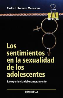 LOS SENTIMIENTOS EN LA SEXUALIDAD DE LOS ADOLESCENTES. LA EXPERIENCIA DEL ENAMORAMIENTO