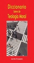 DICCIONARIO BREVE DE TEOLOGÍA MORAL
