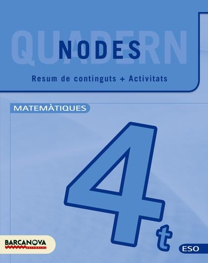 NODES, MATEMÀTIQUES, 4 ESO (CATALUNYA, ILLES BALEARS). QUADERN DE TREBALL