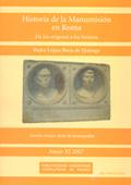HISTORIA DE LA MANUMISIÓN EN ROMA : DE LOS ORÍGENES A LOS SEVEROS