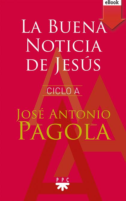 LA BUENA NOTICIA DE JESÚS. CICLO A (EBOOK-EPUB).