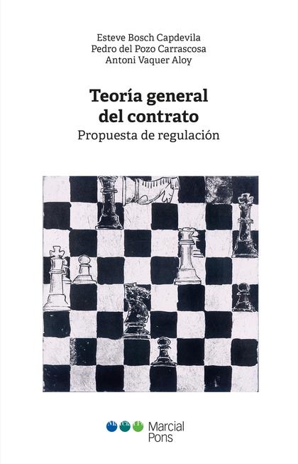 TEORÍA GENERAL DEL CONTRATO. PROPUESTA DE REGULACIÓN