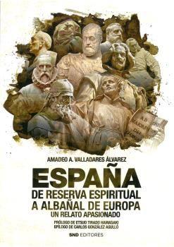 ESPAÑA DE RESERVA ESPIRITUAL A ALBAÑAL DE EUROPA