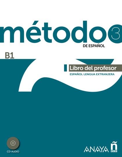 MÉTODO 3 DE ESPAÑOL. LIBRO DEL PROFESOR B1.