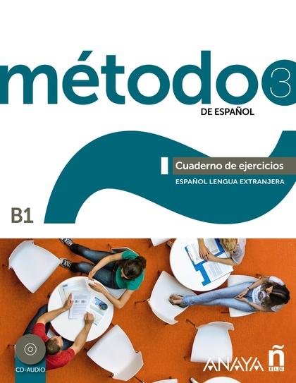 MÉTODO 3 DE ESPAÑOL. CUADERNO DE EJERCICIOS B1.