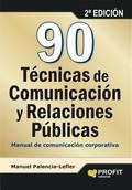 90 TÉCNICAS DE RELACIONES PÚBLICAS : MANUAL DE COMUNICACIÓN CORPORATIVA