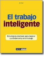 EL TRABAJO INTELIGENTE: ESTRATEGIAS CREATIVAS PARA MEJORAR SU RENDIMIE
