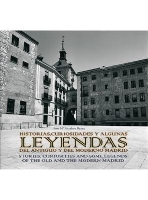 HISTORIAS, CURIOSIDADES Y ALGUNAS LEYENDAS DEL ANTIGUO Y MODERNO MADRID
