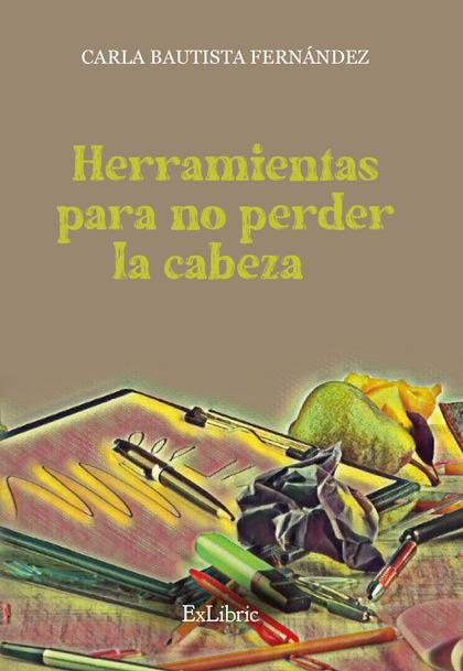 HERRAMIENTAS PARA NO PERDER LA CABEZA.