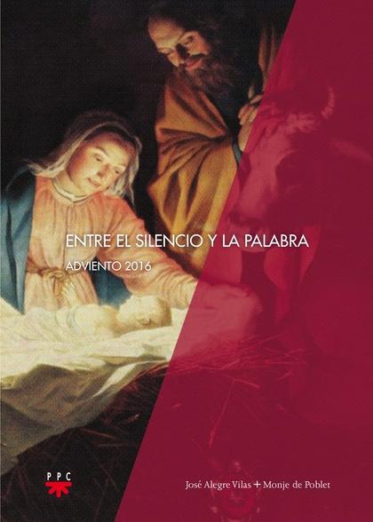 ENTRE EL SILENCIO Y LA PALABRA : ADVIENTO