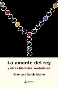 LA AMANTE DEL REY Y OTRAS HISTORIAS VERDADERAS.
