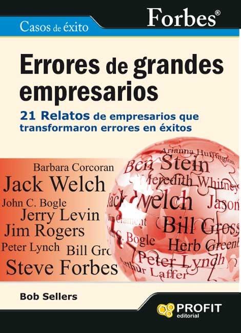 ERRORES DE GRANDES EMPRESARIOS : 21 RELATOS DE EMPRESARIOS QUE TRANSFORMARON ERRORES EN ÉXITOS