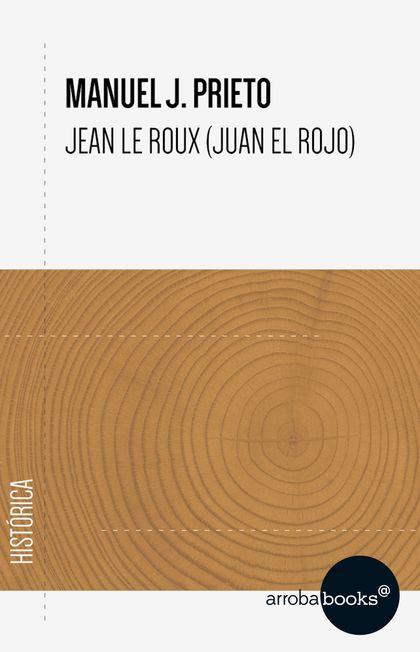 JEAN LE ROUX (JUAN EL ROJO).