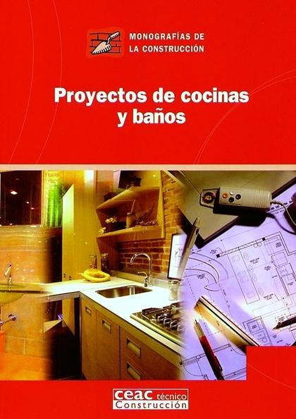 PROYECTOS DE COCINAS Y BAÑOS