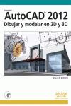 AUTOCAD 2012. DIBUJAR Y MODELAR EN 2D Y 3D