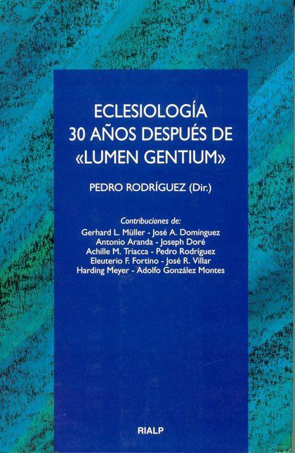 ECLESIOLOGÍA 30 AÑOS DESPUÉS DE LUMEN GENTIUM : PUEBLO DE DIOS, CUERPO DE CRISTO, TEMPLO DEL ES
