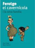 FEROTGE EL CAVERNICOLA. LA SEVA FAMILIA