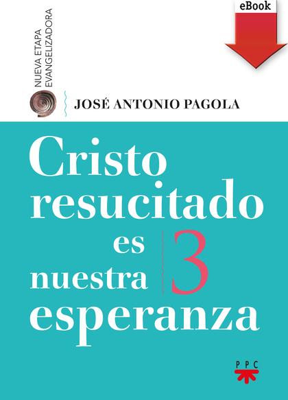 CRISTO RESUCITADO ES NUESTRA ESPERANZA (EBOOK-EPUB).