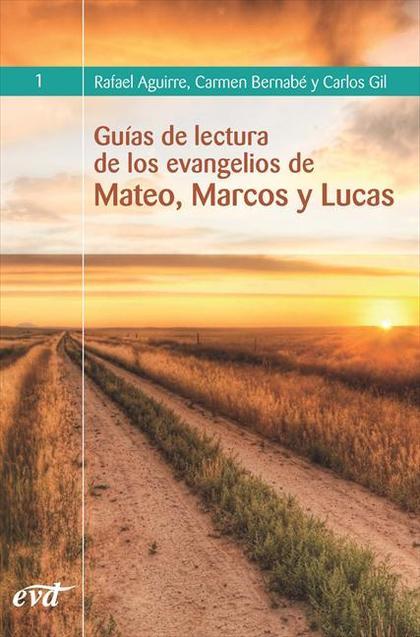 GUÍAS DE LECTURA DE LOS EVANGELIOS DE MATEO, MARCOS Y LUCAS.