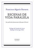 ESCENAS DE VIDA PARALELA : LAS PELÍCULAS-FANTASMA DE JACQUES RIVETTE