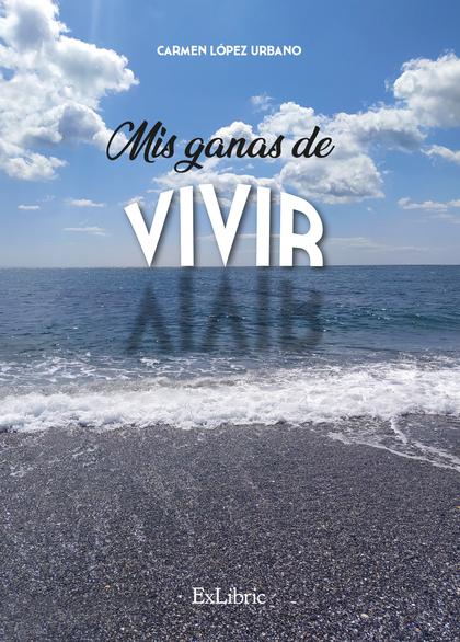 MIS GANAS DE VIVIR.
