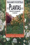 HAGAMOS NUESTRAS PLANTAS MANUAL DE PROPAGACION DE PLANTAS