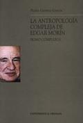 LA ANTROPOLOGÍA COMPLEJA DE EDGAR MORÍN : HOMO COMPLEXUS
