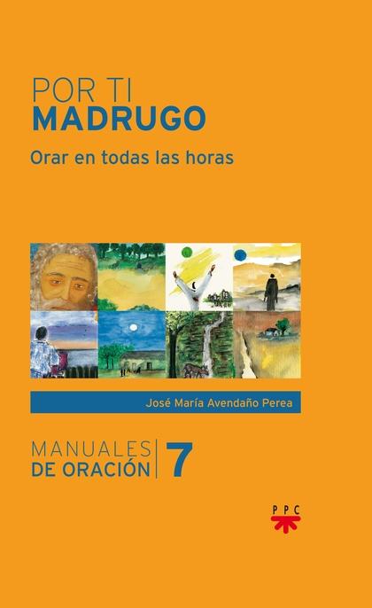 MANUALES DE ORACION 7 POR TI MADRUGO
