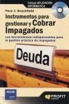 INSTRUMENTOS PARA GESTIONAR Y COBRAR IMPAGADOS : LAS HERRAMIENTAS INDISPENSABLES PARA LA GESTIÓ