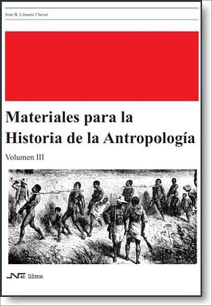 MATERIALES PARA LA HISTORIA DE LA ANTROPOLOGÍA 3.