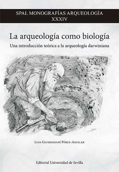 LA ARQUEOLOGÍA COMO BIOLOGÍA                                                    UNA INTRODUCCIÓ