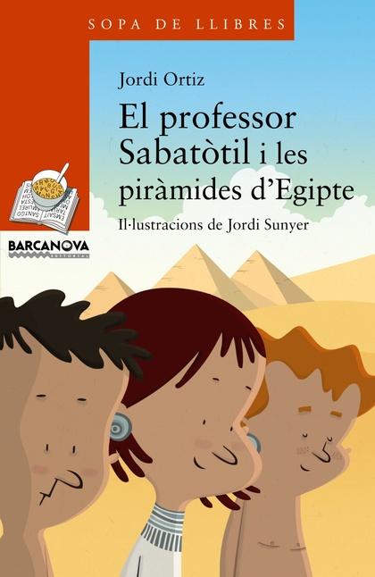 EL PROFESSOR SABATÒTIL I LES PIRÀMIDES D´EGITPE